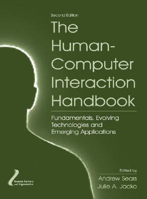 The Human-Computer Interaction Handbook: Fundamentals, Evolving Technologies and Emerging Applications