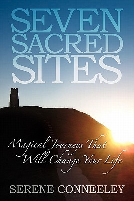 Seven Sacred Sites by Serene Conneeley