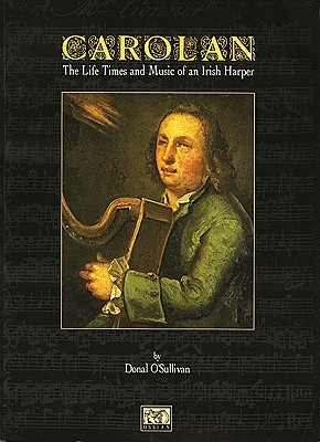 O'Carolan: The Life, Times, and Music of an Irish Harper
