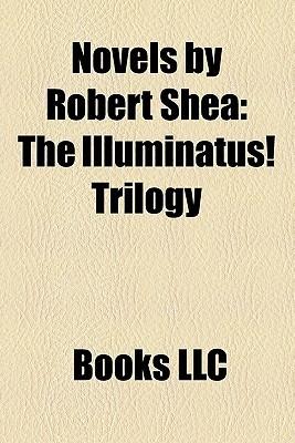 Novels by Robert Shea: The Illuminatus! Trilogy