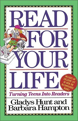 Read for Your Life: Turning Teens into Readers