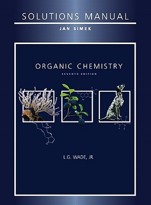 Solutions manual for organic chemistry by leroy g wade jr 6736220 fandeluxe Gallery