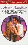 One-Night Mistress...Convenient Wife by Anne McAllister