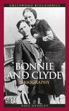 Bonnie and Clyde: A Biography