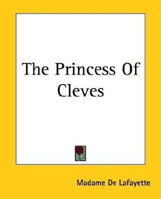 The Princess de Cleves by Madame de La Fayette