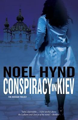 Conspiracy in Kiev by Noel Hynd