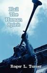 Hail the Human Spirit