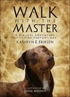 Walk with the Master: A Biblical Adventure of Canine Proportions