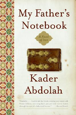 My Father's Notebook: A Novel of Iran