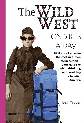 Ebook The Wild West on 5 Bits a Day by Joan Tapper TXT!