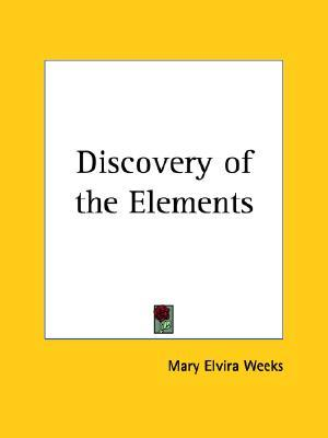 Discovery of the Elements by Mary Elvira Weeks