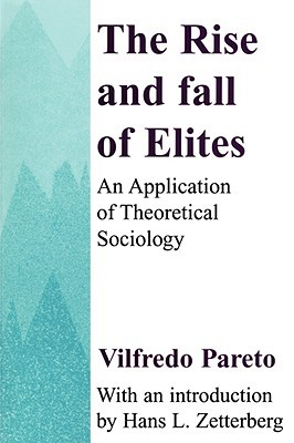 The Rise and Fall of Elites by Vilfredo Pareto