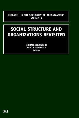 Social Structure and Organizations Revisited (Research in the Sociology of Organizations) (Research in the Sociology of Organizations)