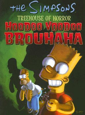 The Simpsons Treehouse of Horror: Hoodoo Voodoo Brouhaha (Bart Simpson's Treehouse of Horror, #4)