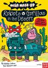 Mega Mash-Up: Robots vs. Gorillas in the Desert