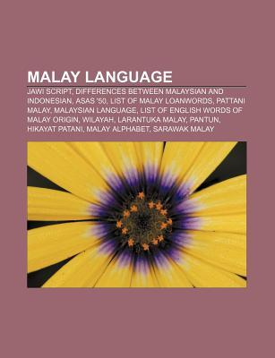 Malay Language: Jawi Script, Differences Between Malaysian and Indonesian, Asas '50, List of Malay Loanwords, Pattani Malay, Malaysian Language