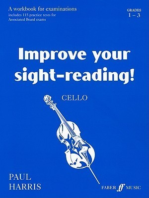 Improve Your Sight-Reading! Cello, Grade 1-3: A Workbook for Examinations