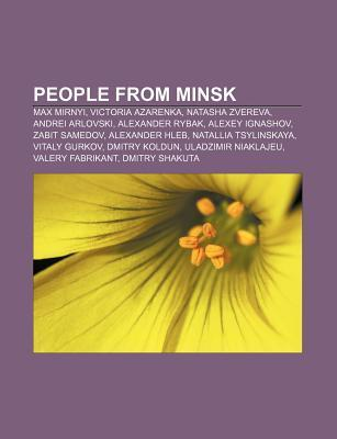 People from Minsk: Max Mirnyi, Victoria Azarenka, Natasha Zvereva, Andrei Arlovski, Alexander Rybak, Alexey Ignashov, Zabit Samedov