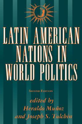 Latin American Nations In World Politics: Second Edition