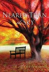 Nearer Than The Sky by T. Greenwood