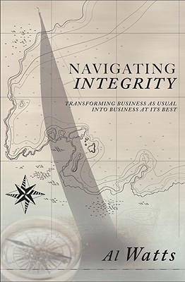 Navigating Integrity: Transforming Business as Usual Into Business at Its Best