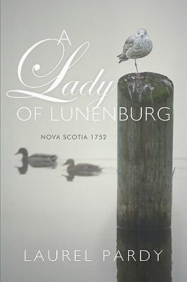 A Lady of Lunenburg: Nova Scotia 1752
