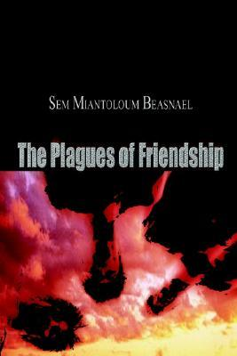 The Plagues of Friendship