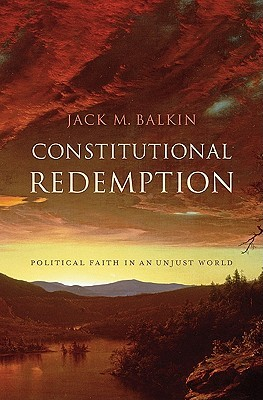Constitutional Redemption: Political Faith in an Unjust World