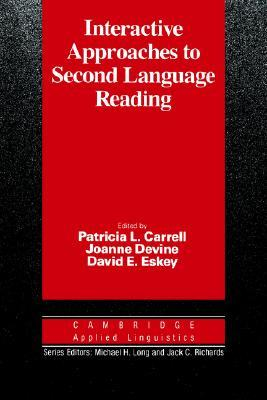 Interactive Approaches to Second Language Reading by Patricia L. Carrell