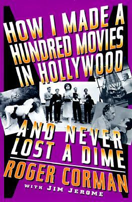 How I Made A Hundred Movies In Hollywood...