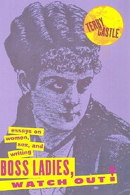 boss ladies watch out essays on women sex and writing by  essays on women sex and writing by terry castle