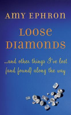 Loose Diamonds ...and other things I've lost (and found) along the way