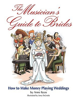 The Musician's Guide to Brides by Anne Roos