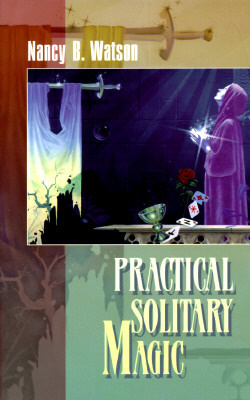 Practical Solitary Magic by Nancy B. Watson