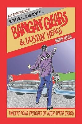 Descargar Bangin' gears & bustin' heads epub gratis online Roger A. Jetter