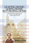 Leaving Home, Going Home, Returning Home: A Hebrew American's Sojourn in the Land of Israel