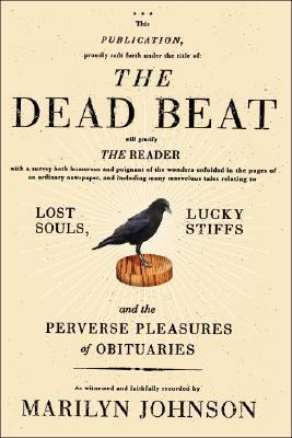 The Dead Beat by Marilyn Johnson