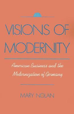 Visions of Modernity by Mary Nolan