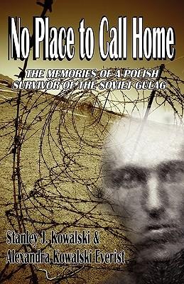 no-place-to-call-home-the-memories-of-a-polish-survivor-of-the-soviet-gulag