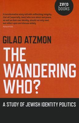 The Wandering Who? A Study of Jewish Identity Politics