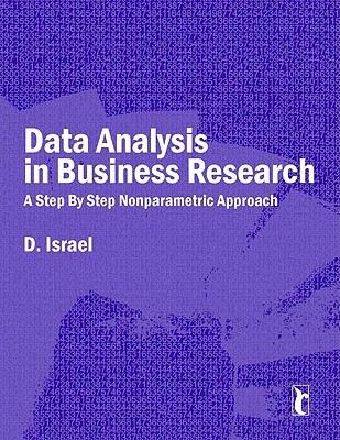 Data Analysis In Business Research: A Step By Step Nonparametric Approach (Response Books)