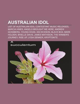 Australian Idol: List of Australian Idol Contestant Music Releases, Marcia Hines, Angels Brought Me Here, Andrew Gunsberg, Young Divas