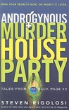 Androgynous Murder House Party: Send Your Regrets Now, or Regret It Later