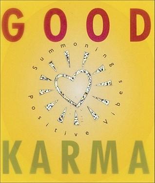 Good Karma: Summoning Positive Vibes