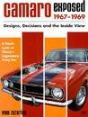 Camaro Exposed 1967-1969: Designs, Decisions and the Inside View