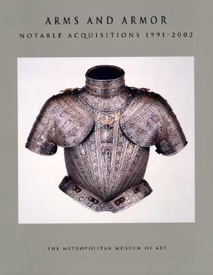 Arms and Armor: Notable Acquisitions 1991-2002