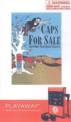 Caps for Sale and Other Storybook Classics: Caps for Sale/Millions of Cats/Petunia/Leo the Late Bloomer/The Little Red Hen