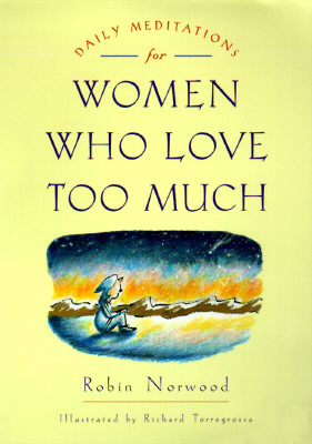 Ebook Daily Meditations for Women Who Love Too Much by Robin Norwood PDF!