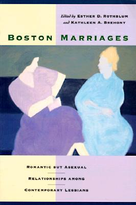 Boston Marriages: Romantic but Asexual Relationships Among Contemporary Lesbians