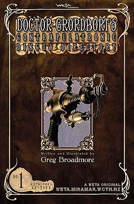 Doctor Grordbort's Contrapulatronic Dingus Directory by Greg Broadmore